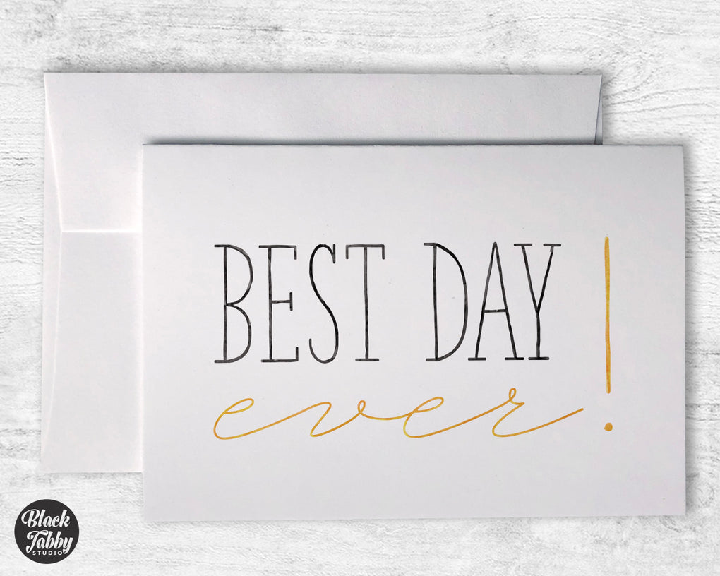 Best Day Ever! - Greeting Cards