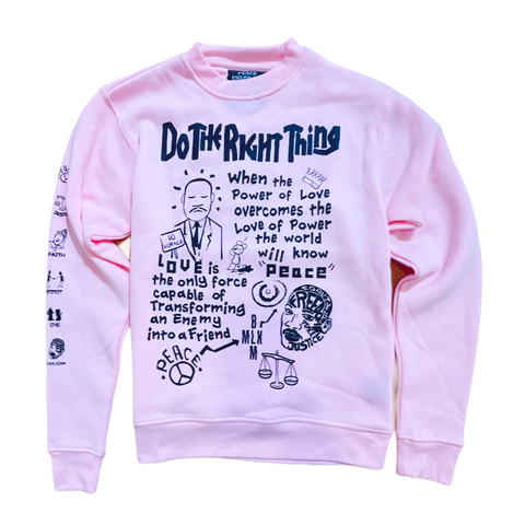 Peace Unltd. 'Do The Right Thing' Crewneck (Pink)
