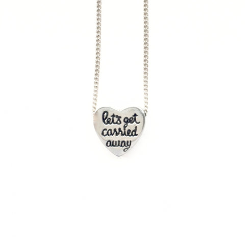 """Let's Get Carried Away"" Heart Necklace"