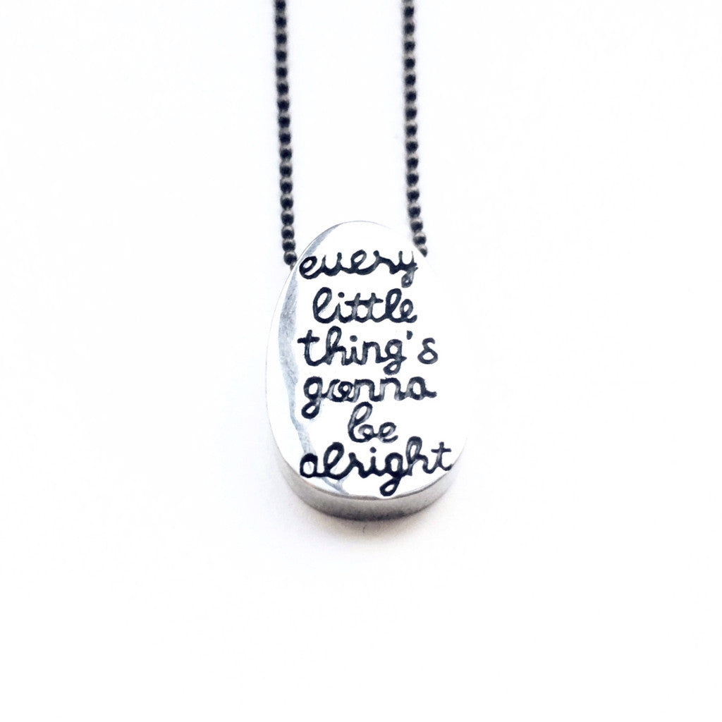 """Every Little Things Gonna Be Alright"" Oval Pendant"
