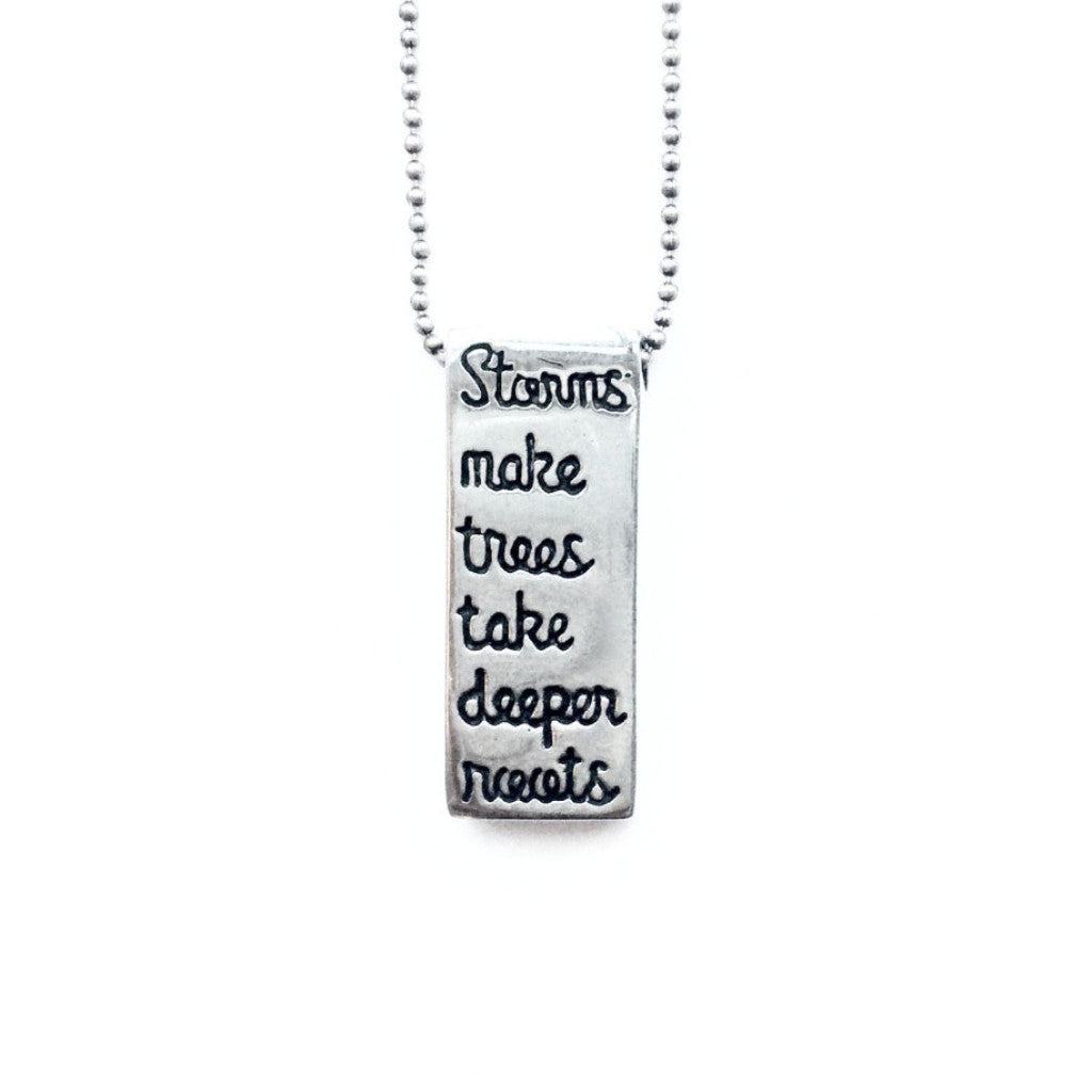 """Storms Make Trees Take Deeper Roots"" Rectangle Pendant"