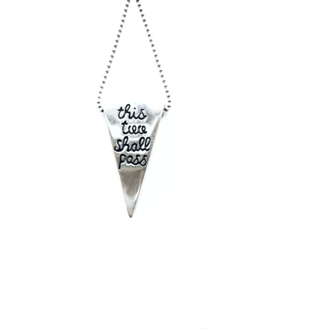 """This Too Shall Pass"" Triangle Pendant"