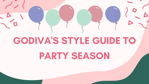 Party-wear: Godiva's Style Guide to Party Season