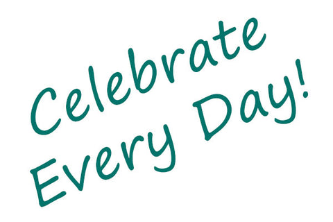 Celebrate Every Day!