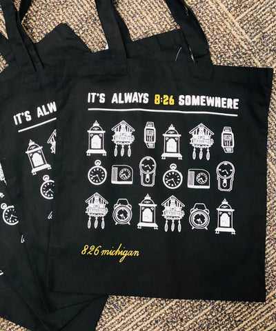 It's Always 8:26 Somewhere Tote Bag