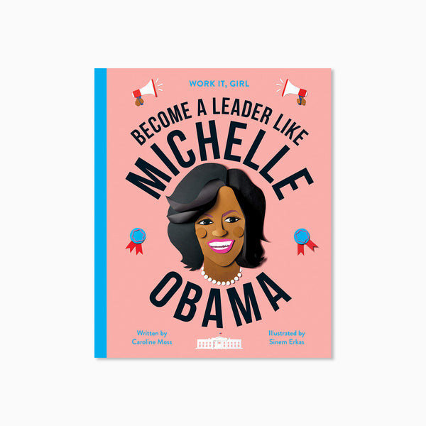 Work it Girl: Become a Leader like Michelle Obama Book