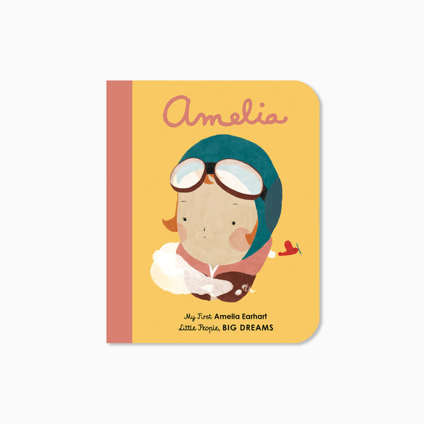 My First Little People Big Dreams: Amelia Earhart Book
