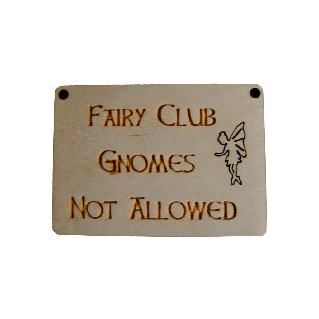 Fairy Sign - Gnomes Not Allowed