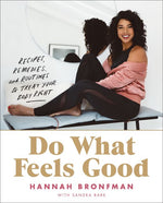 Do What Feels Good: Recipes, Remedies, and Routines to Treat Your Body Right - Hannah Bronfman كتاب