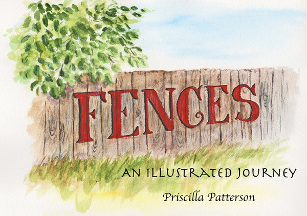 Fences - Illustrated Art Book by Priscilla Messner-Patterson