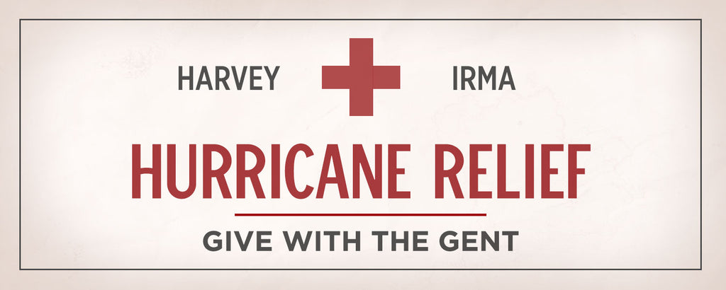 Give With The Gent </br>Hurricane relief for victims of Harvey and Irma