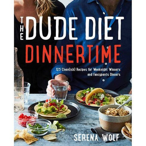 The Dude Diet: Dinnertime by Serena Wolf