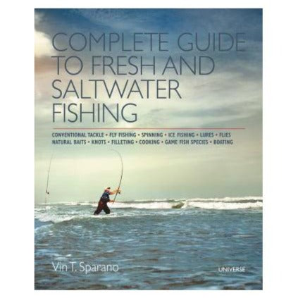 The Complete Guide to Fresh & Saltwater Fishing