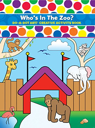 Do-A-Dot Art Book - Who's In The Zoo