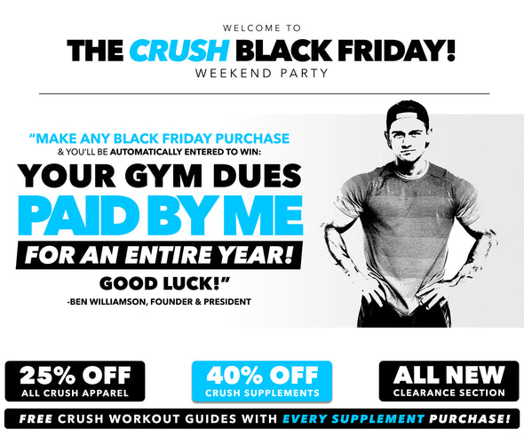 Ben Williamson, Crush Fit, Black Friday