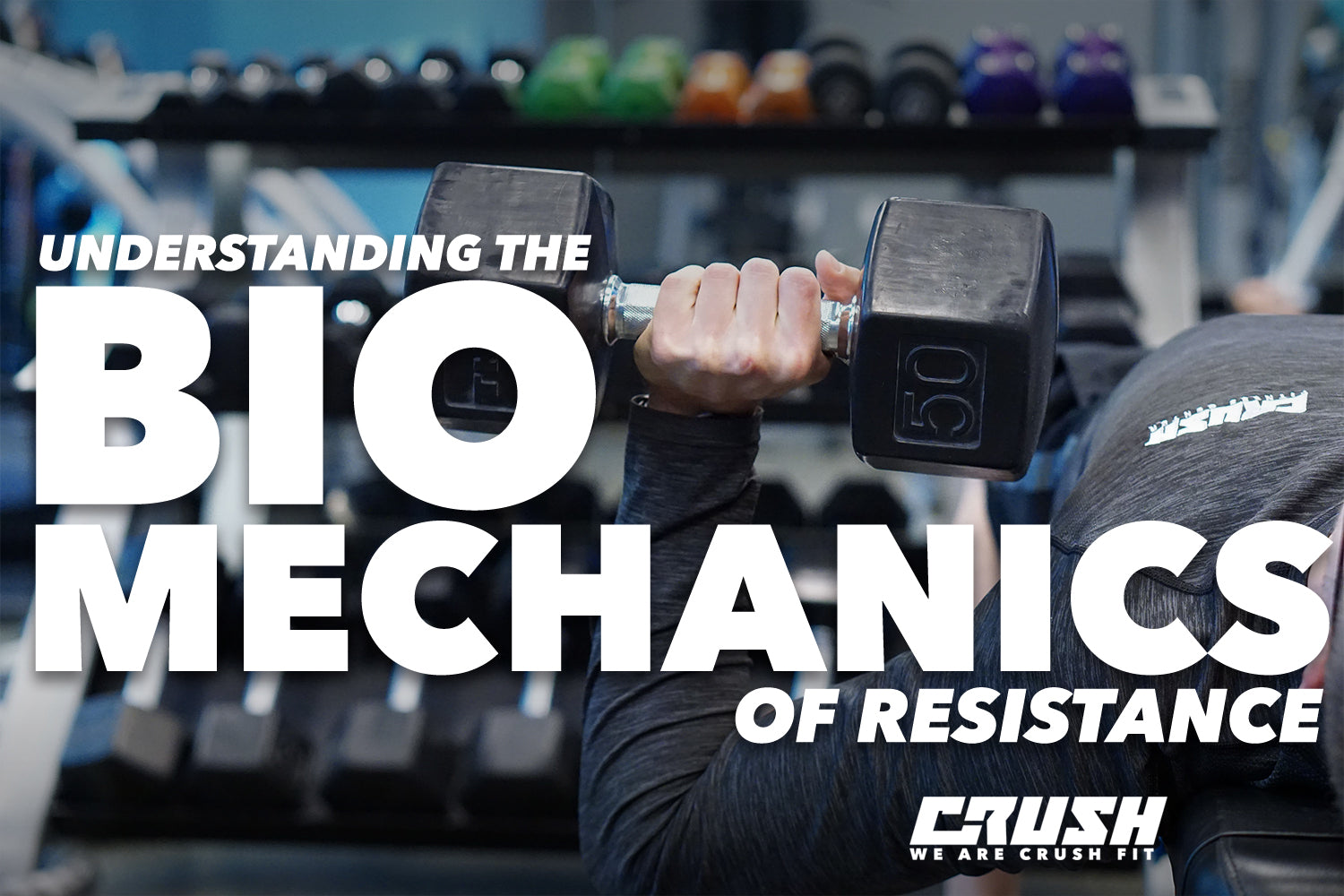 Crush-Fitness-University-BioMechanics-Resistance-Spenser