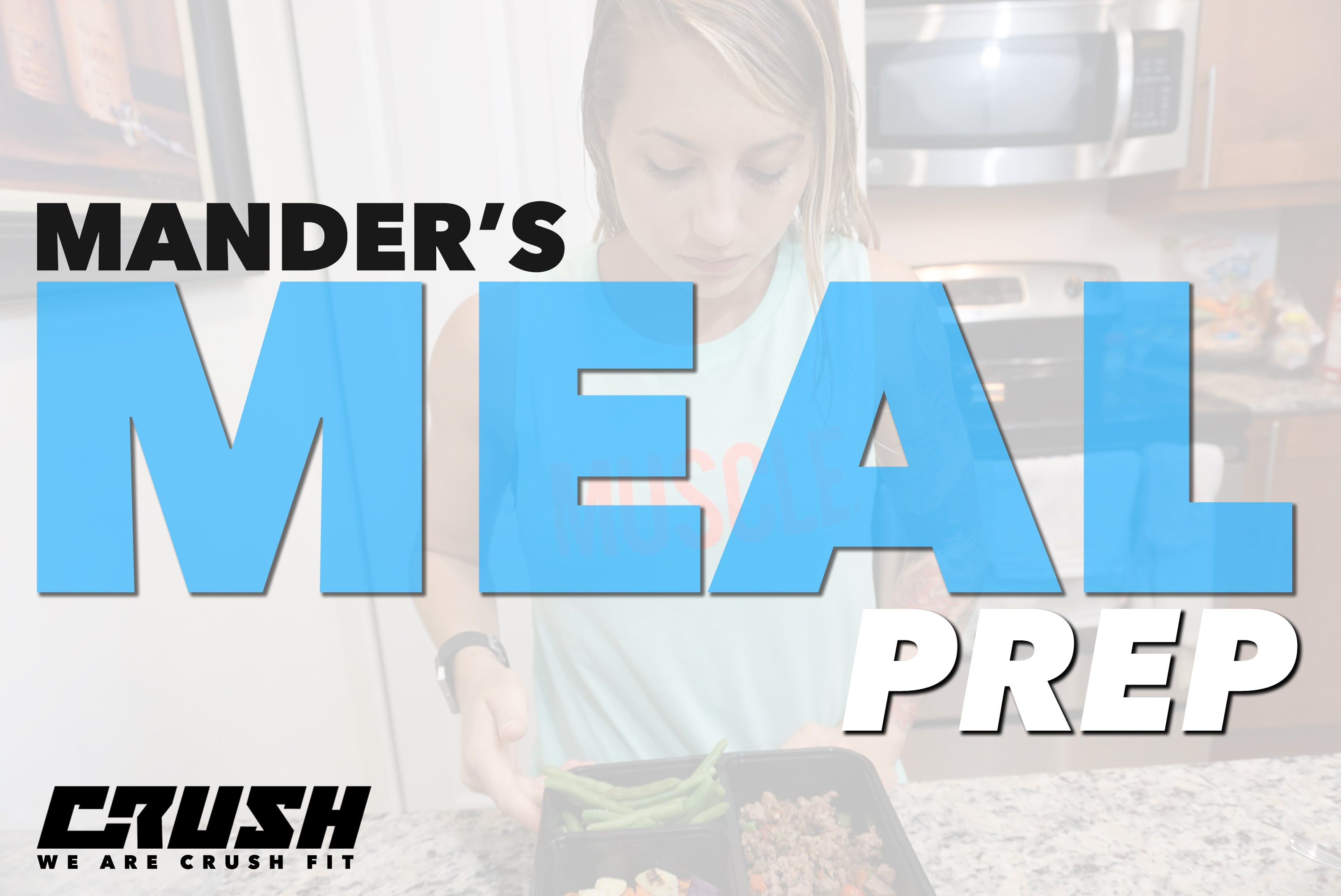 Crush-Fitness-How-To-Meal-Prep