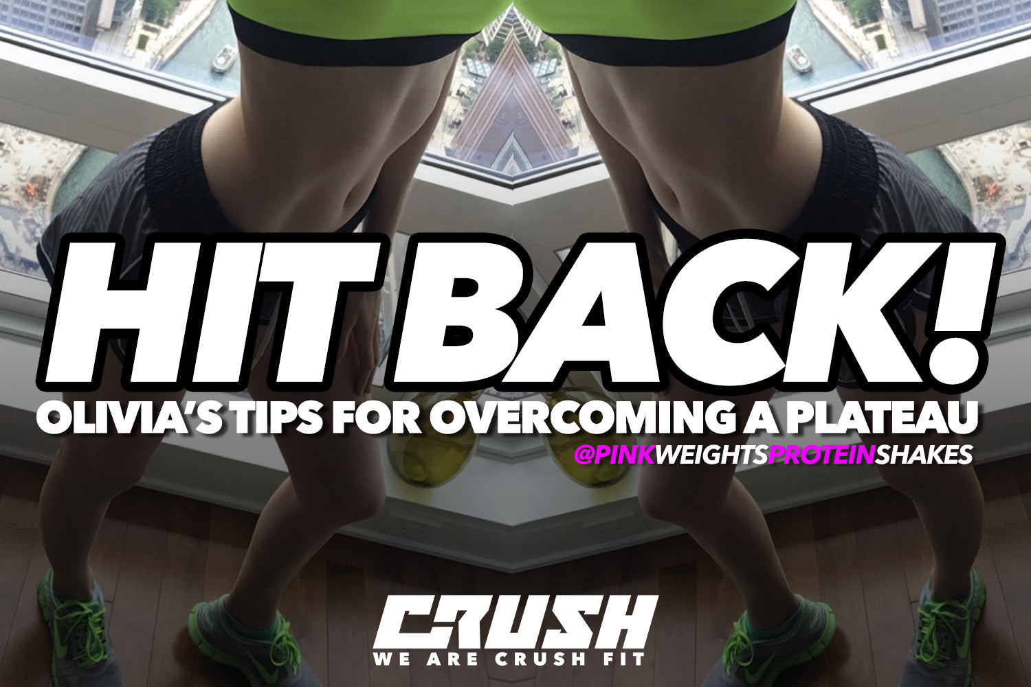 Crush-Fitness-Hitting-Plateau-Olivia