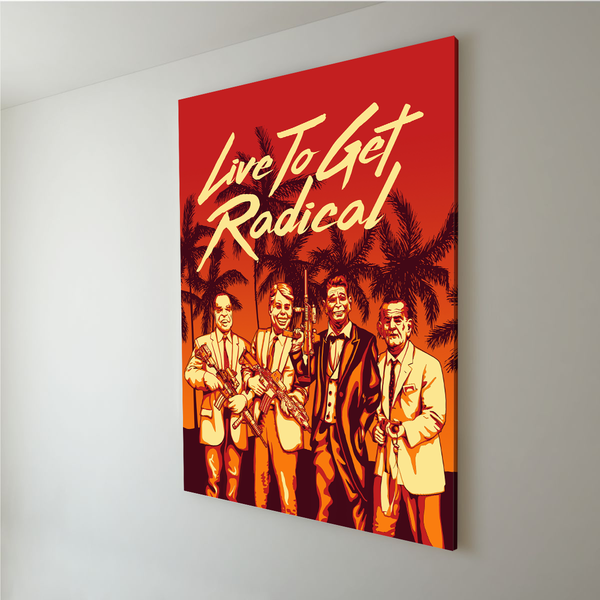 Live To Get Radical - Canvas