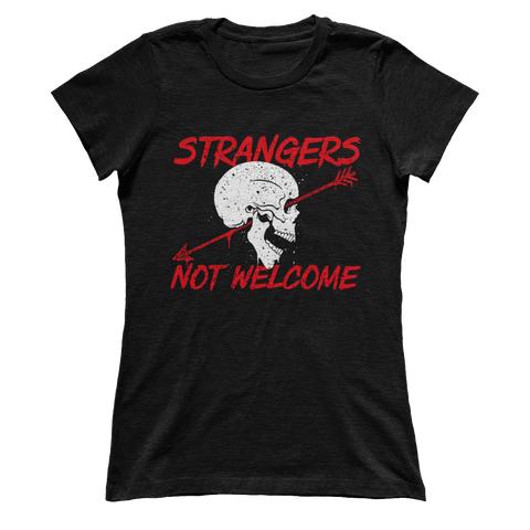 STRANGERS NOT WELCOME - Ladies
