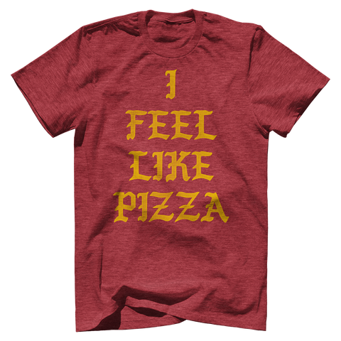 FEEL LIKE PIZZA