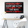 Every Day Is For The Boys - Flag