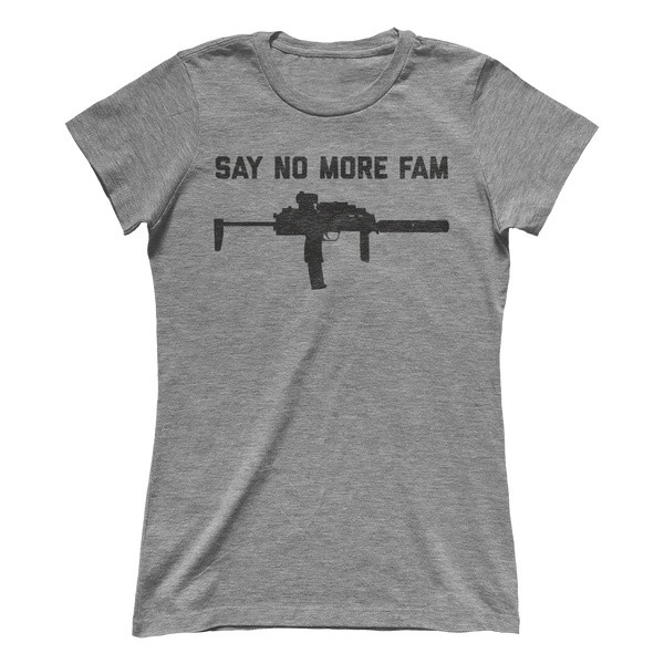 Say No More Fam - MP7 - Ladies