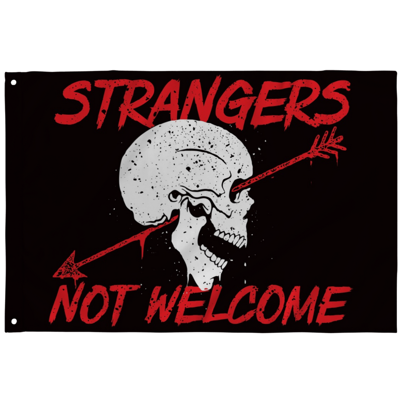 Strangers Not Welcome -Flag