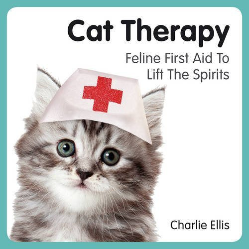 Cat Therapy: Feline First Aid to Lift the Spirits