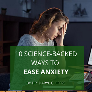 10 Science-Backed Ways to Ease Anxiety