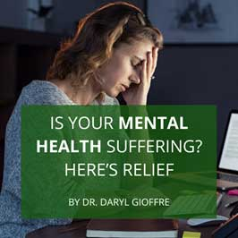 Is Your Mental Health Suffering? Here's Relief