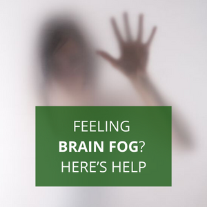 Feeling Brain Fog? Here's Help