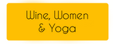 Wine, Women & Yoga Tickets