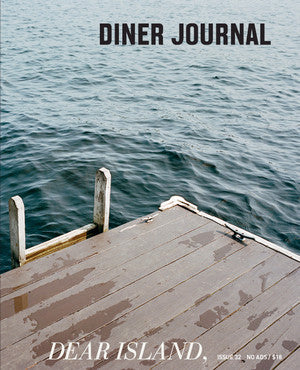 Diner Journal #32: Dear Island