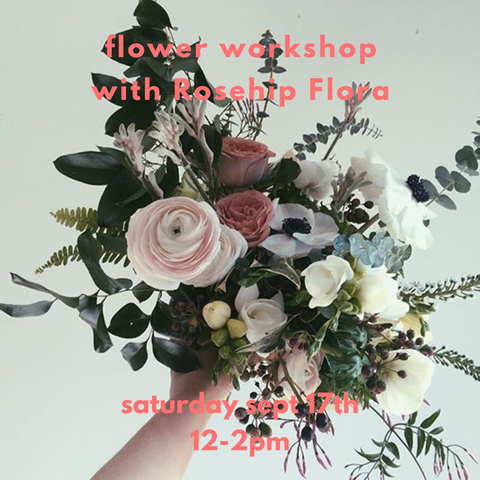 WORKSHOP :: Flower Arrangements w/ Rosehip Flora