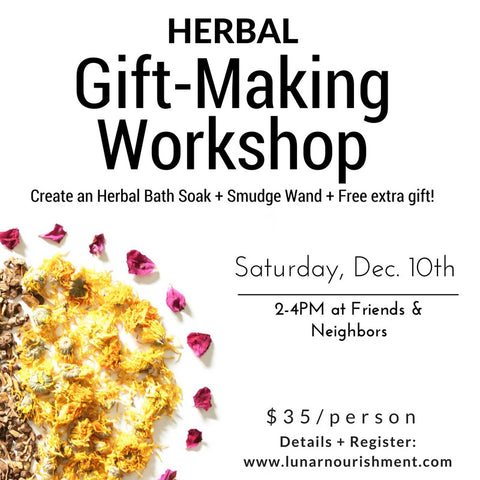 Herbal Gift-Making Workshop w/ Lunar Nourishment
