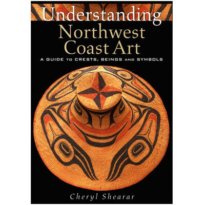Understanding Northwest Coast Art - Book