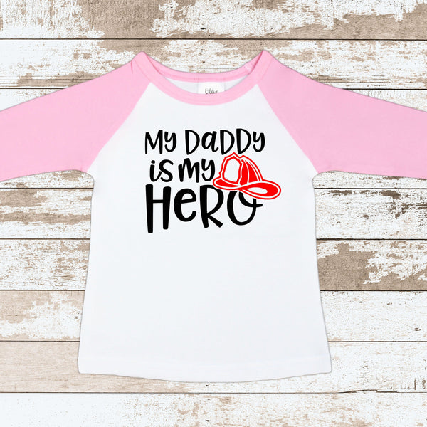 My Daddy Is My Hero Fireman Pink Raglan Shirt