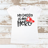My Daddy Is My Hero Fireman White T Shirt