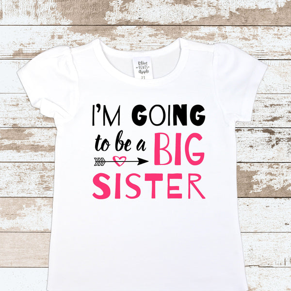 I'm Going To Be A Big Sister White T Shirt
