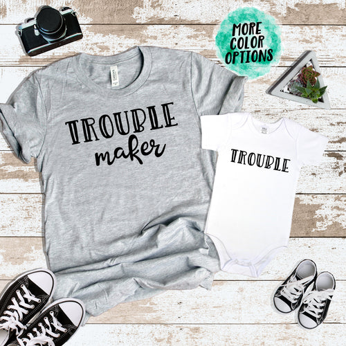 DAD Trouble Maker & Trouble Matching Tops