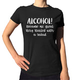 Alcohol Because No Story Started With A Salad T-Shirt - Ladies Crew Neck - UMBUH