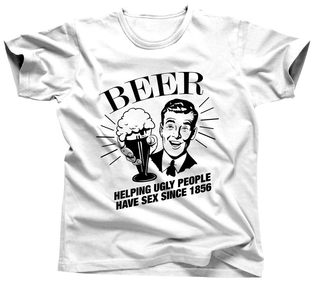 Beer Helping Ugly People Have Sex Shirt - Unisex Tee - UMBUH - 1