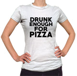 Drunk Enough For Pizza Shirt - Ladies Crew Neck - UMBUH