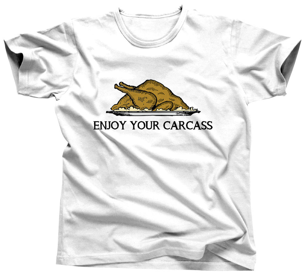 Enjoy Your Carcass Shirt - Unisex Tee - UMBUH