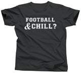 Football and Chill T-Shirt - Unisex Tee - UMBUH
