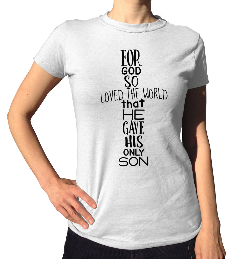 For God So Loved The World T-Shirt - Ladies Crew Neck - UMBUH