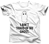 I Ain't 'Fraid of No Ghosts Shirt - Unisex Tee - UMBUH