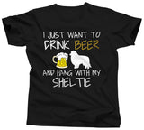 I Just Want To Drink Beer and Hang With My Sheltie T-Shirt - Unisex Tee - UMBUH