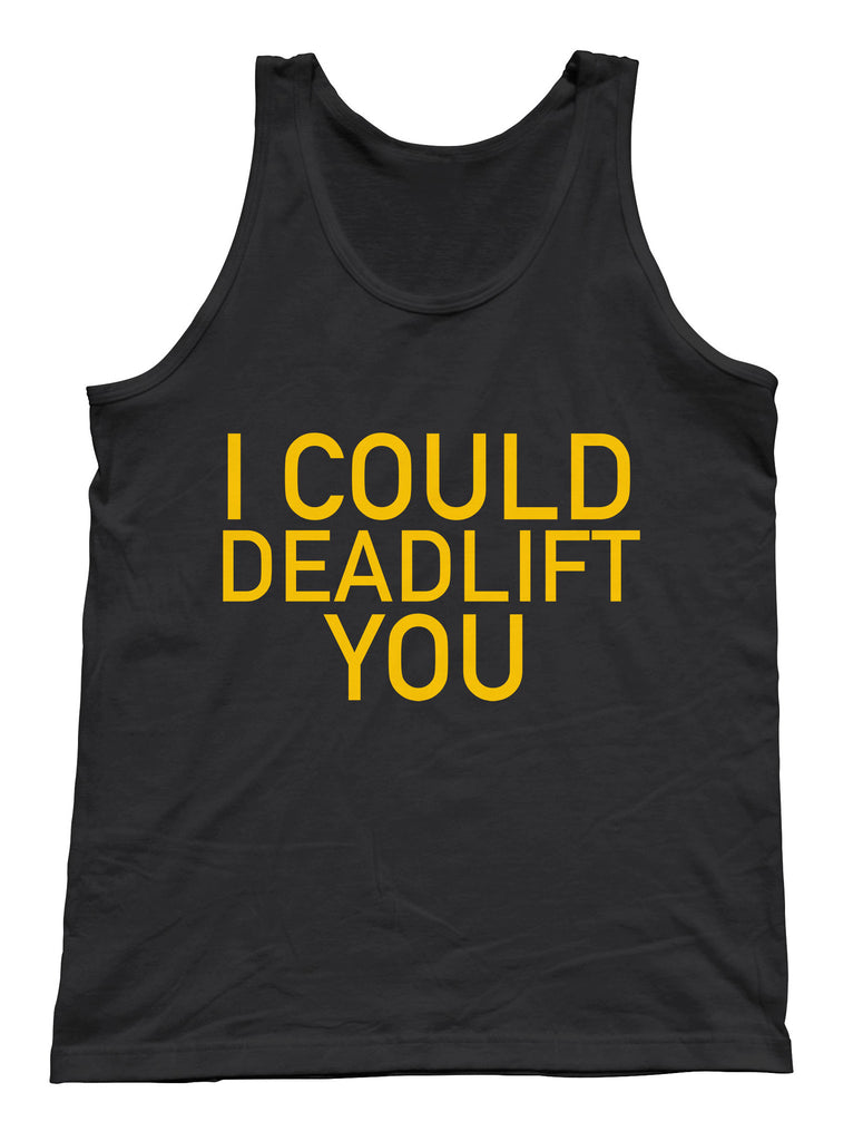 I Could Deadlift You Tank - Unisex Tank - UMBUH